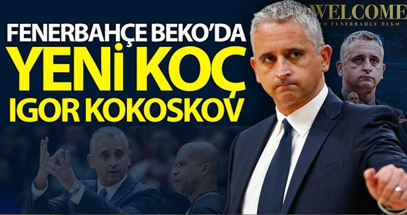 Fenerbahçe'nin yeni hocası Kokoskov oldu