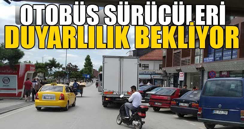 Otobüs Sürücüleri Duyarlılık Bekliyor