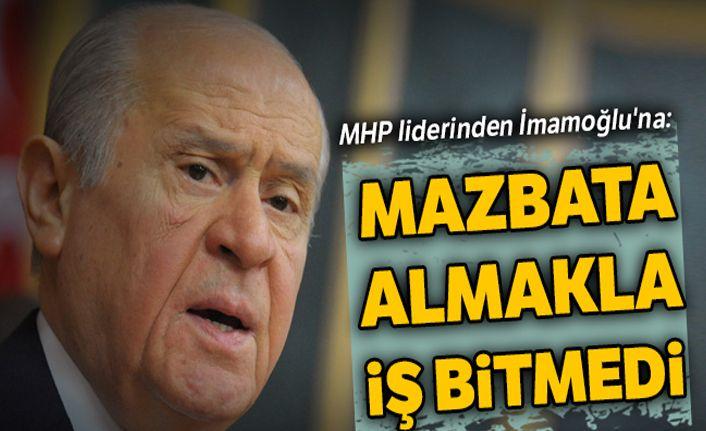 MHP liderinden İmamoğlu'na: Mazbata almakla iş bitmedi