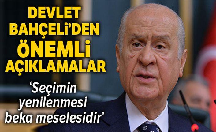 Bahçeli: 'İstanbul'da seçim tekrarı beka meselesidir'