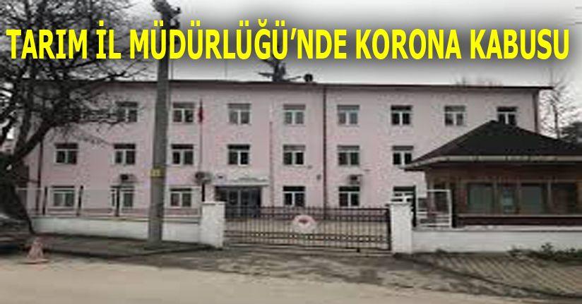 Tarım İl Müdürlüğü'nde Korona Kabusu