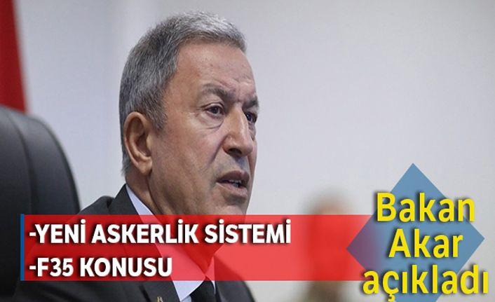 Bakan Akar: 'Yeni askerlik sistemiyle ilgili çalışmalar tamamlanmak üzere'