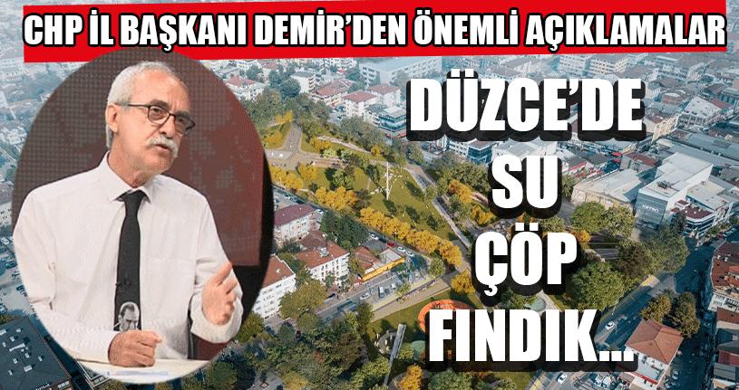 CHP İl Başkanı Demir'den Önemli Açıklamalar