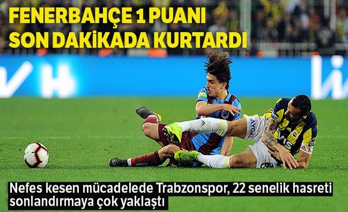 Fenerbahçe 1 puanı son dakikada aldı