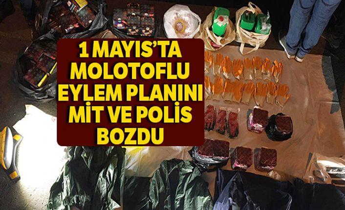 1 Mayıs'ta molotoflu eylem planını MİT ve polis bozdu