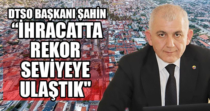 DTSO Başkanı Şahin'den Sanayicilere Teşekkür