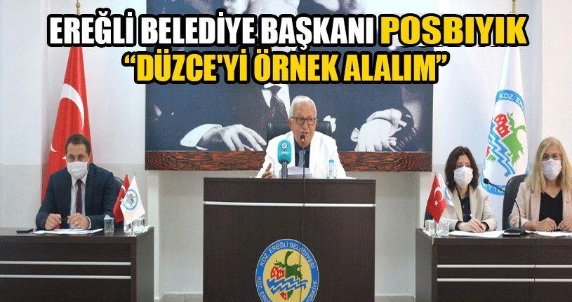 Ereğli Belediye Başkanı Düzce'yi Örnek Gösterdi