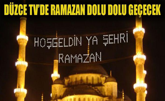 Düzce TV'de Ramazan Dolu Dolu Geçecek