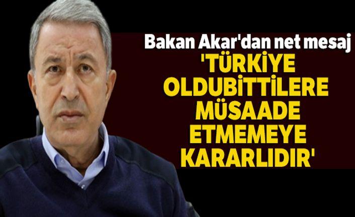 'Türkiye oldubittilere müsaade etmemeye kararlıdır'
