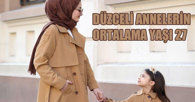Düzce'de annelerin ortalama yaşı 27