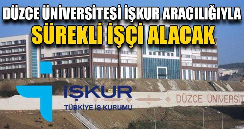 Düzce Üniversitesi Sürekli İşçi Alacak