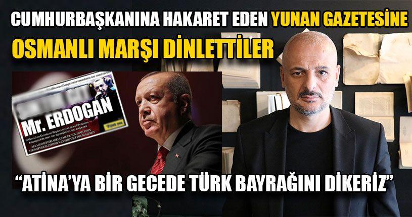 Yunan Gazetesine Osmanlı Marşı Dinlettiler