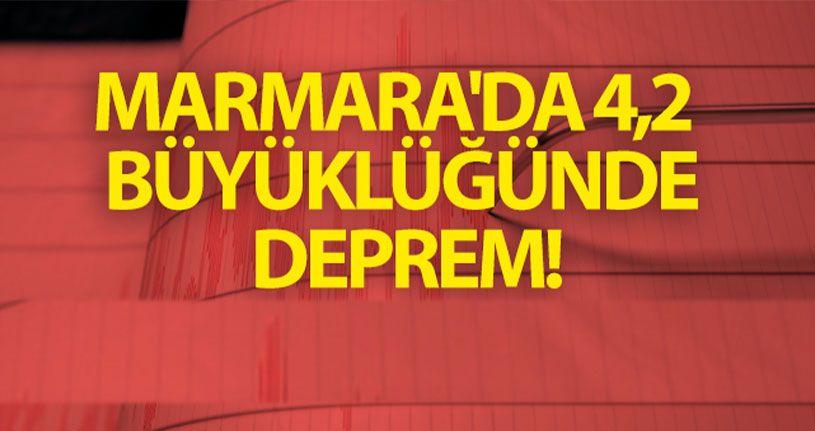 Marmara'da 4,2 Büyüklüğünde Deprem!
