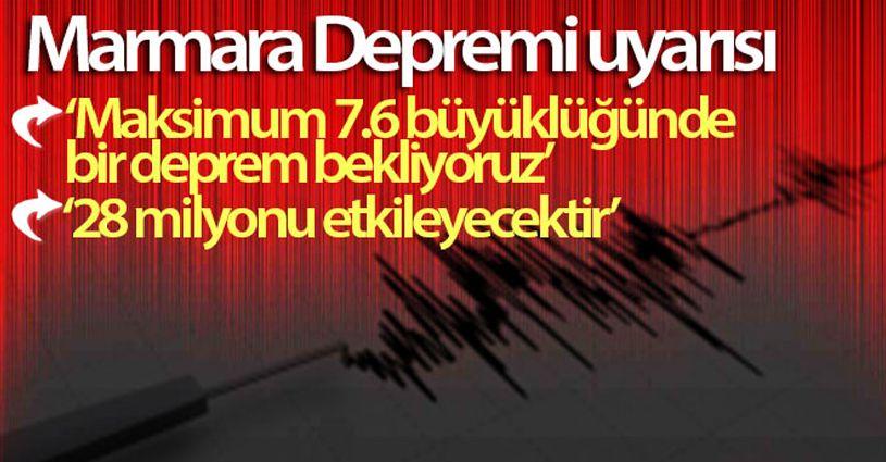 Marmara Depreminde büyüklük 7.6 olabilir