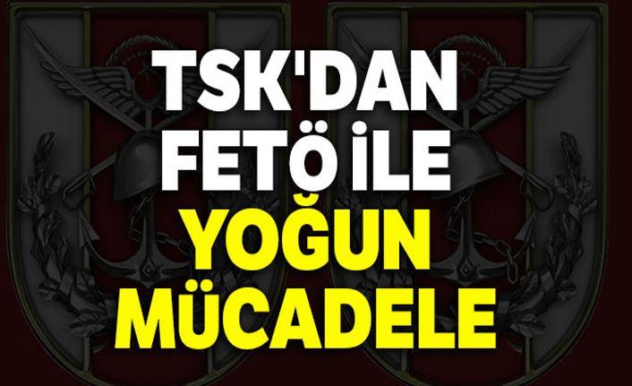 TSK'dan FETÖ ile yoğun mücadele