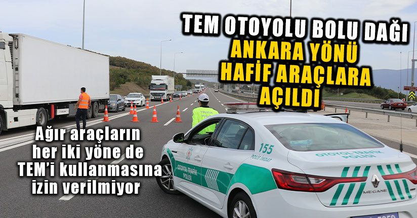 TEM Otoyolu Bolu Dağı Ankara Yönü Hafif Araçlara Açıldı