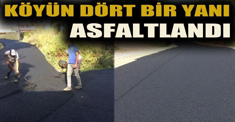 Köyünün dört bir yanında asfaltlama yapıldı