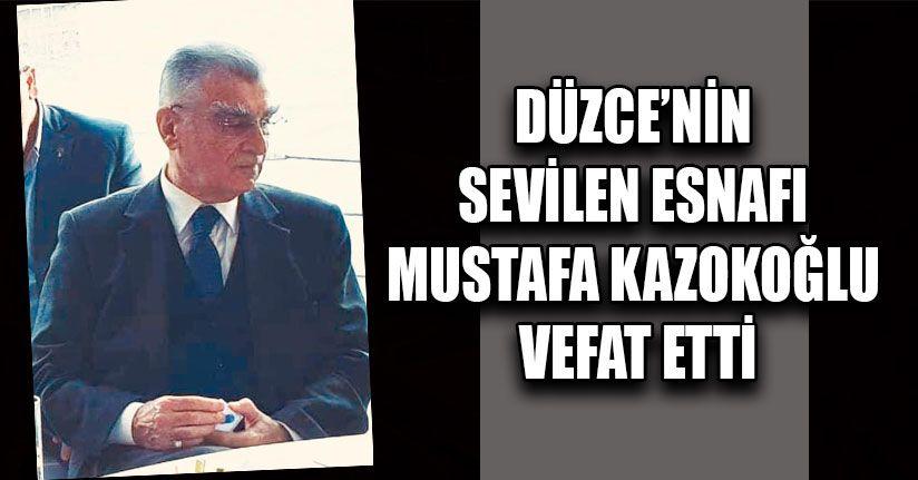 Düzce'nin Sevilen Esnafı Mustafa Kazokoğlu Vefat Etti