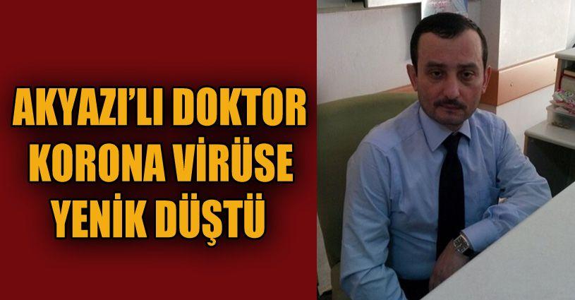 Akyazı'da doktor korona virüse yenik düştü