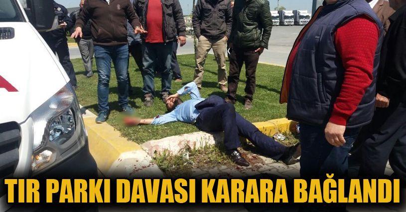 Sakarya'da 33 sanığın yargılandığı Tır Parkı davası karara bağlandı