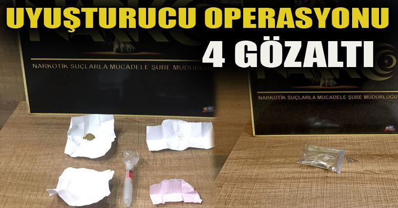 Uyuşturucu operasyonu: 4 gözaltı