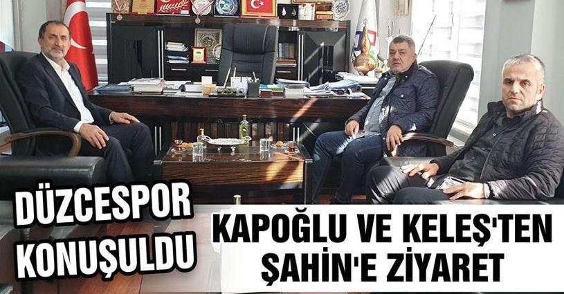 Kapoğlu ve Keleş'ten Başkan Birol Şahin'e Ziyaret