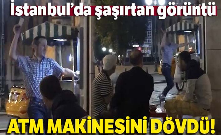 İstanbul'da ATM makinesini döven adam kamerada