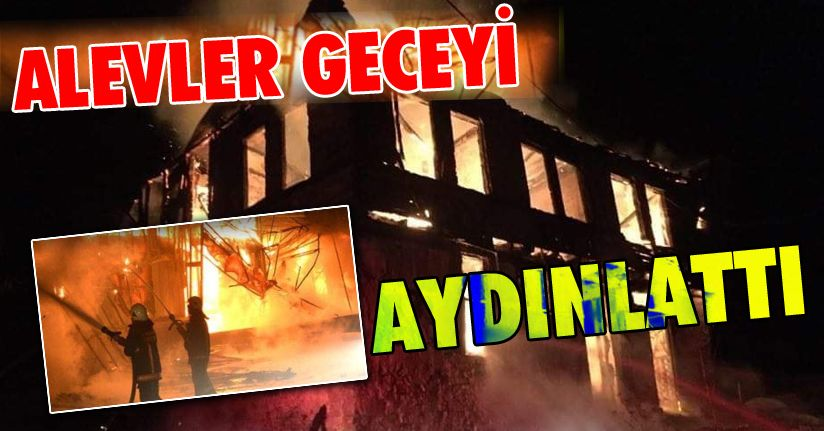 2 katlı ahşap ev yangında kül oldu