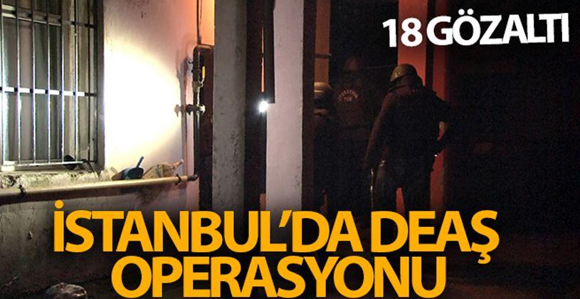 İstanbul'da DEAŞ operasyonu: 18 gözaltı!
