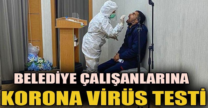 Belediye Çalışanlarına Korona Virüs Testi