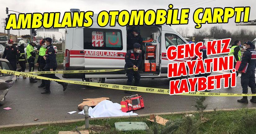 Ambulans Otomobile Çarptı: 1 Ölü 2 Yaralı