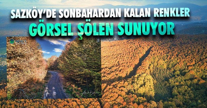 Sazköy'de Sonbahardan Kalan Renkler Görsel Şölen Sunuyor