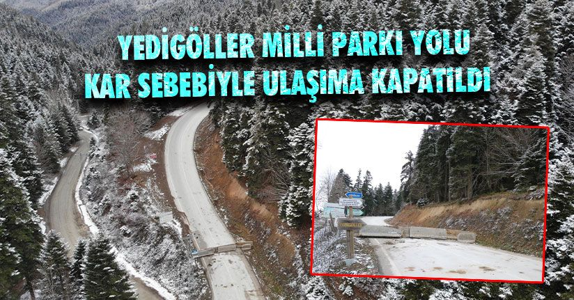 Yedigöller Milli Parkı Yolu Ulaşıma Kapatıldı