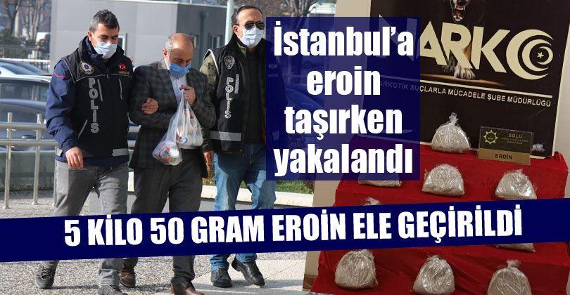 İstanbul'a Eroin Taşırken Yakalandı