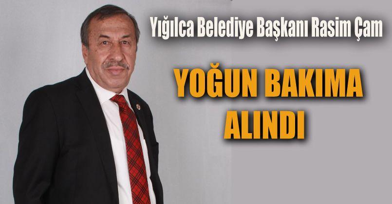 Belediye Başkanı Rasim Çam Yoğun Bakıma Alındı