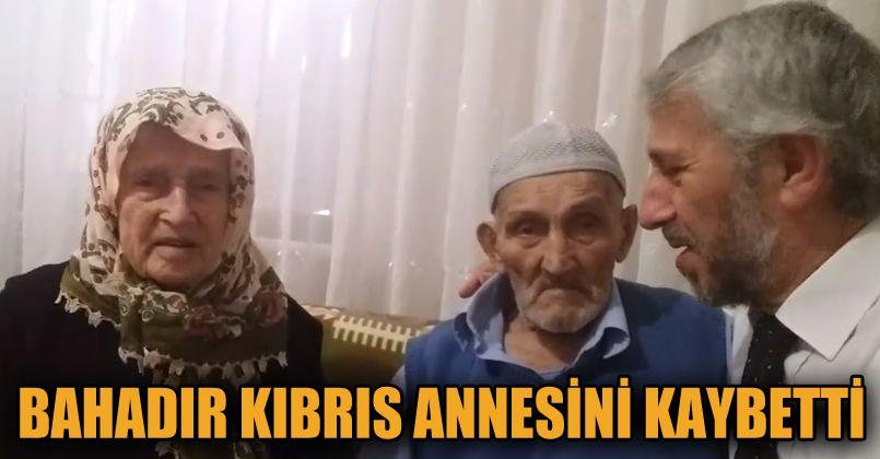 Bahadır Kıbrıs annesini kaybetti