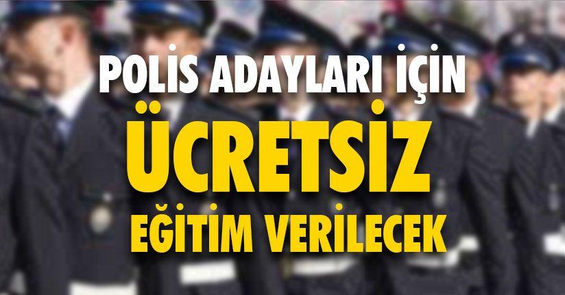 Polis Adayları İçin Ücretsiz Eğitim Verilecek