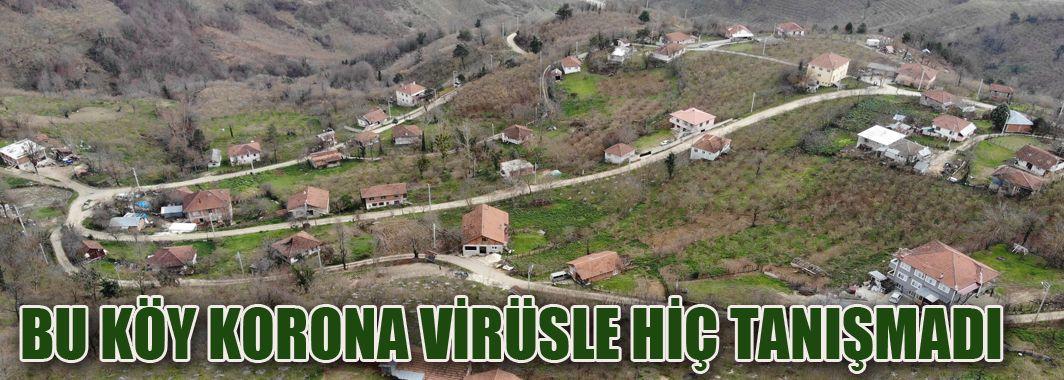 Koronavirüs Bu Köye 10 Aydır Uğramadı