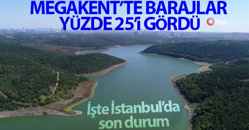 İstanbul'da barajların doluluk oranı yüzde 25 seviyesine yaklaştı