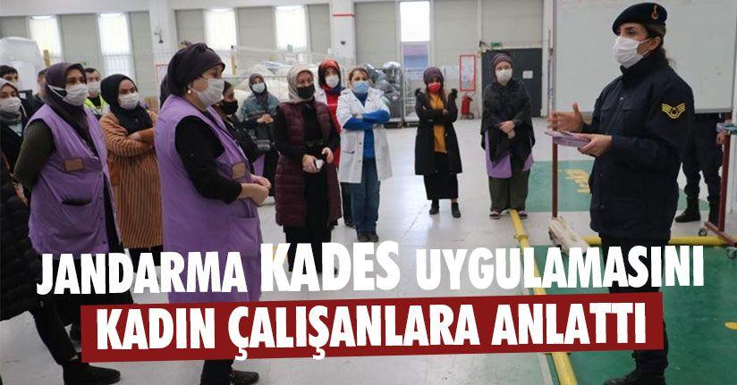 Jandarma KADES Uygulamasını Kadın Çalışanlara Anlattı