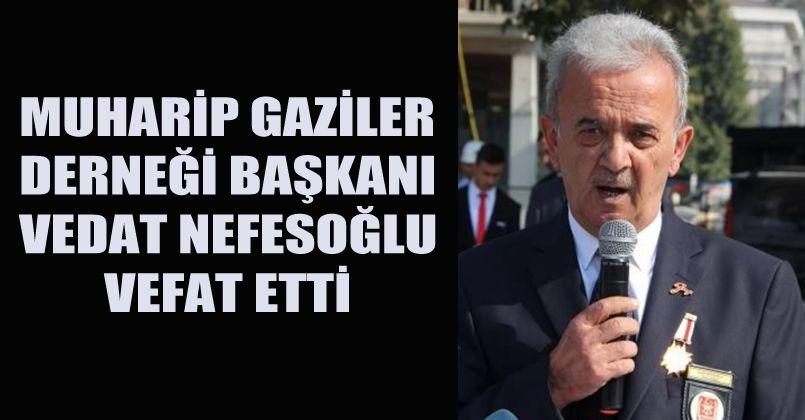 Gazi Vedat Nefesoğlu Vefat Etti