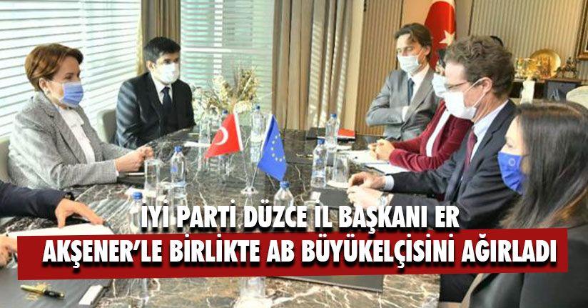 Yunus Özay Er Akşener'le Birlikte AB Büyükelçisini Ağırladı