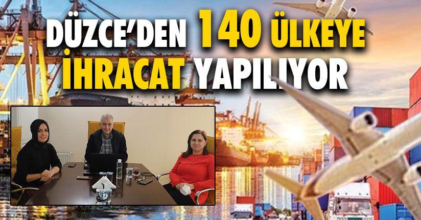 Düzce'den 140 Ülkeye İhracat Yapılıyor