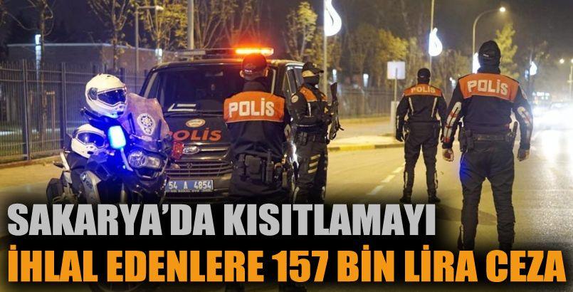Kısıtlamaları ihlal edenlere 157 bin TL ceza kesildi