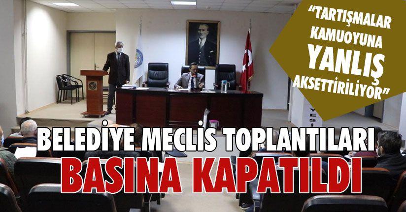 Belediye Meclis Toplantıları Basına Kapatıldı