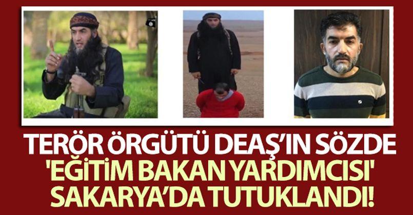 Terör örgütü DEAŞ'ın sözde 'eğitim bakan yardımcısı' Sakarya'da tutuklandı