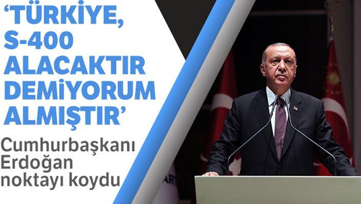 Cumhurbaşkanı Recep Tayyip Erdoğan: 'S-400 savunma sistemini alacaktır demiyorum almıştır'