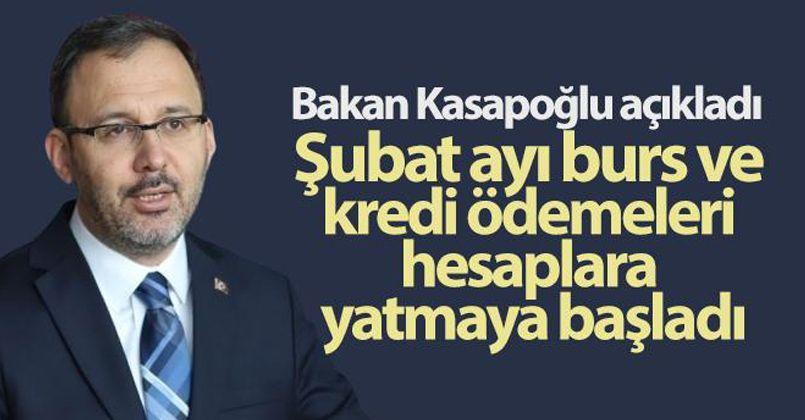 Bakan Kasapoğlu açıkladı: Şubat ayı burs ve kredi ödemeleri hesaplara yatmaya başladı