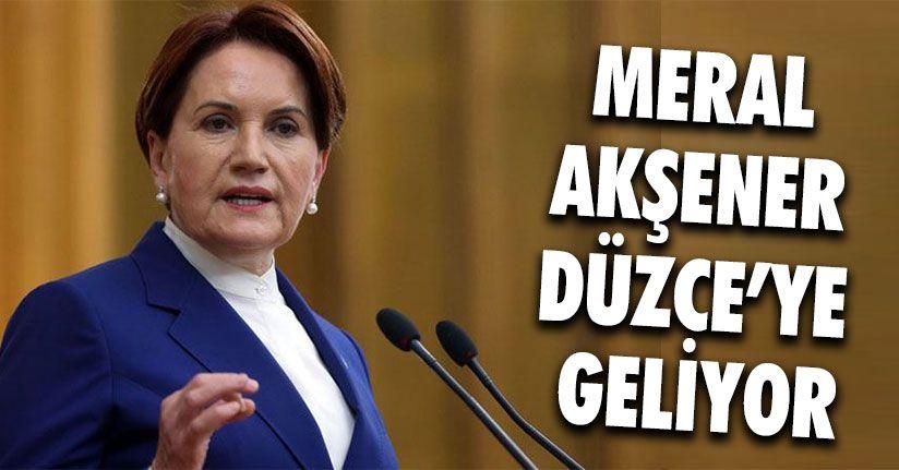 İYİ Parti Genel Başkanı Akşener Düzce'ye Geliyor