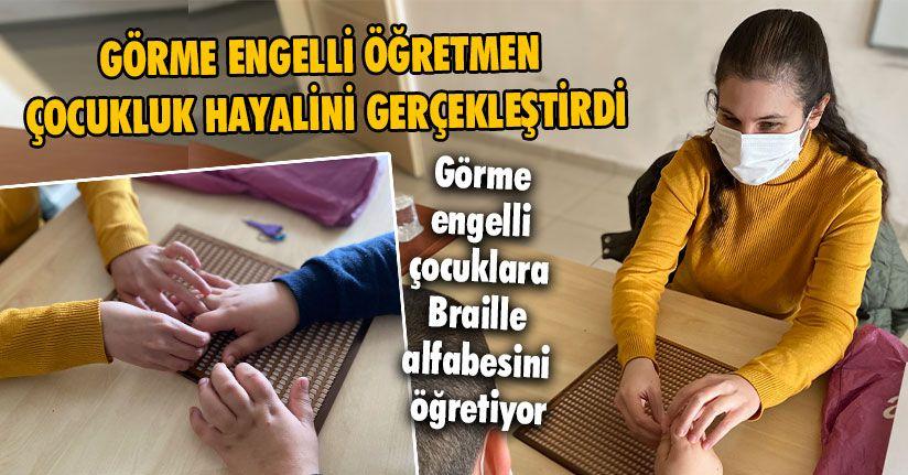 Görme Engelli Öğretmen Çocukluk Hayalini Gerçekleştirdi